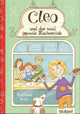 Cleo und der total (un)coole Kuchenclub