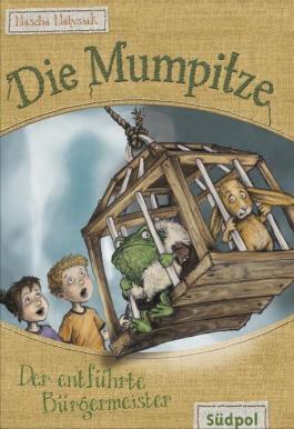 Die Mumpitze – Der entführte Bürgermeister