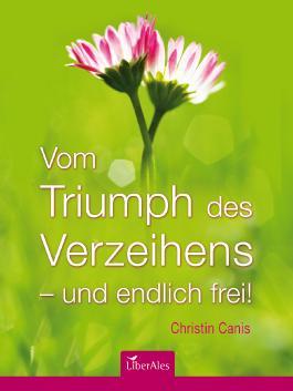 Vom Triumph des Verzeihens