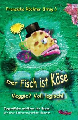 Der Fisch ist Käse