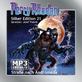 Perry Rhodan Silber Edition (MP3-CDs) 21 - Straße nach Andromeda