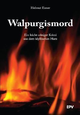 Walpurgismord: Ein leicht schräger Krimi aus dem idyllischen Harz