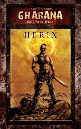 HERIX: ein dystopischer Science-Fiction-Roman (Gharana)