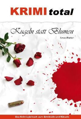 Krimi total - Kugeln statt Blumen