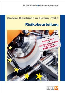 Sichere Maschinen in Europa - Teil 3 - Risikobeurteilung