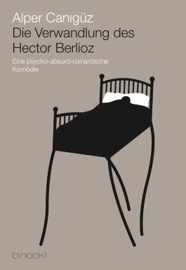 Die Verwandlung des Hector Berlioz: Eine psycho-absurd-romantische Komödie