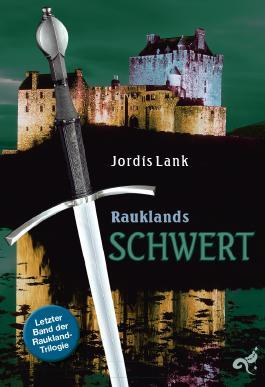 Raukland Trilogie Band 3: Rauklands Schwert