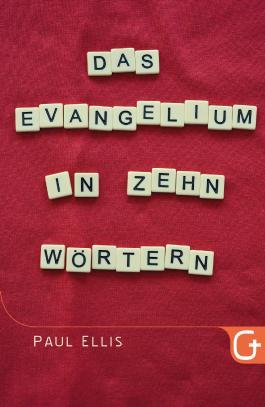 Das Evangelium in zehn Wörtern