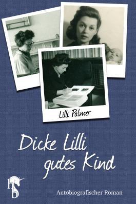 Dicke Lilli - gutes Kind: Autobiografischer Roman