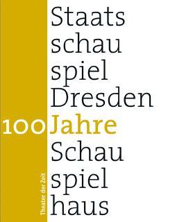 100 Jahre Staatsschauspiel Dresden