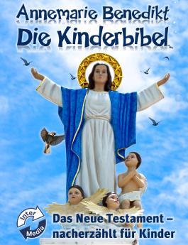 Die Kinderbibel - Das Neue Testament