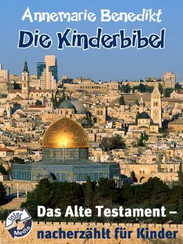 Die Kinderbibel - Das Alte Testament