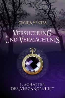 Versuchung und Vermächtnis, Teil 1: Schatten der Vergangenheit: Erster Teil der All-Age Fantasy Trilogie