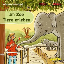 Im Zoo Tiere erleben - Wissen.Hörspiel ICHHöRMAL