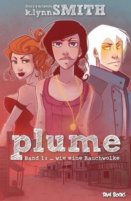 Plume, Band 1: ... wie eine Rauchwolke
