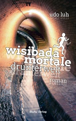 Wisibada Mortale: Drunterwelt