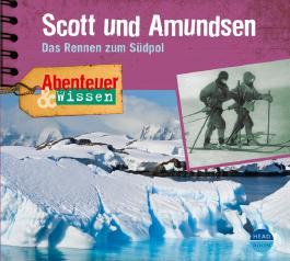 Abenteuer & Wissen: Scott und Amundsen