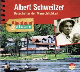 Abenteuer & Wissen: Albert Schweitzer