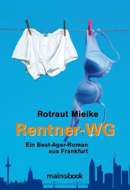 Rentner-WG: Ein Best-Ager-Roman aus Frankfurt (Rentnerroman 1)