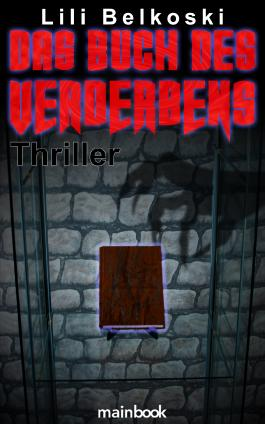 Das Buch des Verderbens: Thriller