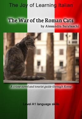 The War of the Roman Cats: Language Course Italian Level A1: A crime novel and tourist guide through Rome (Italian Edition)
