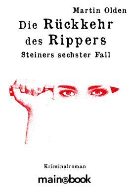Die Rückkehr des Rippers: Steiners sechster Fall (Steiner-Krimi 6)