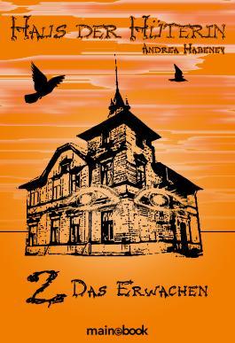Haus der Hüterin: Band 2: Das Erwachen