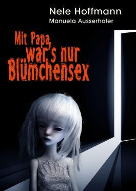 Mit Papa war's nur Blümchensex