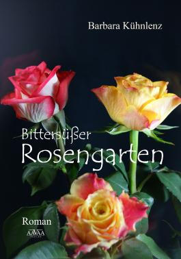 Bittersüßer Rosengarten