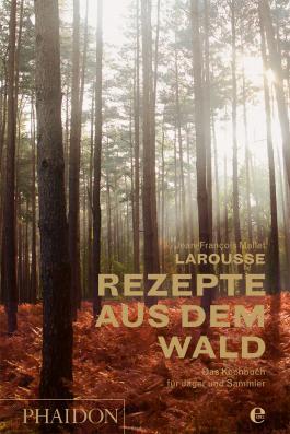 Larousse - Rezepte aus dem Wald