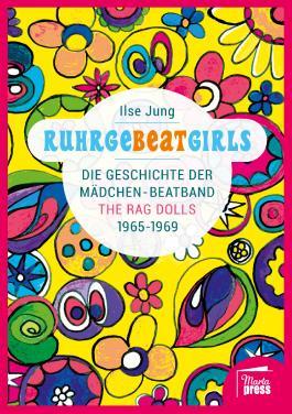 Nahaufnahmen / Biografische Reihe: RuhrgeBEATgirls: Die Geschichte der Mädchen-Beatband The Rag Dolls 1965-1969