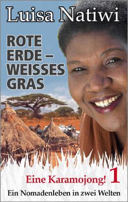 ROTE ERDE - WEISSES GRAS - (1/3) Eine Karamojong! (Mein Nomadenleben in zwei Welten)