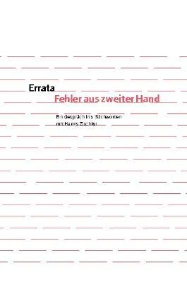 Errata. Fehler aus zweiter Hand: Ein Gespräch in x Stichworten mit Hanns Zischler (Marbacher Magazin)
