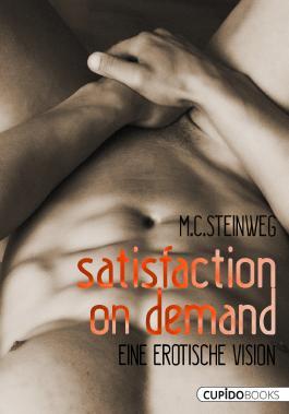 Satisfaction on demand: Eine erotische Vision