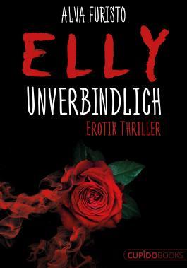 Elly Unverbindlich: Erotik Thriller