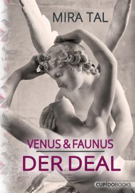 Venus & Faunus: Der Deal