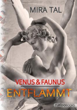 Venus & Faunus: Entflammt