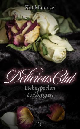 Delicious Club 2: Liebesperlen und Zuckerguss
