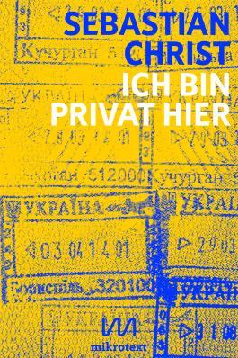Ich bin privat hier: Eine Ukraine-Reportage (Kindle Single)