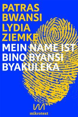 Mein Name ist Bino Byansi Byakuleka: Doppel-Essay