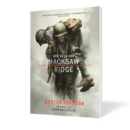 Der Held von Hacksaw Ridge - die ergreifende, wahre Geschichte, die den Film inspirierte