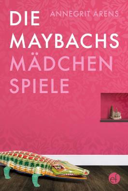 Die Maybachs: Mädchenspiele