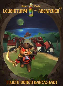 Leuchtturm der Abenteuer 02. Flucht durch Bärenstadt