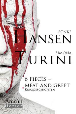 6 Pieces - Meat and Greet - Horror-Kurzgeschichten