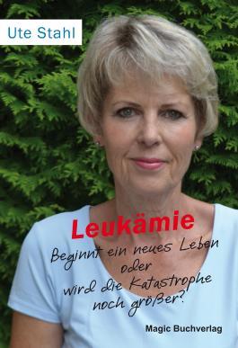 Leukämie - Beginnt ein neues Leben oder wird die Katastrophe noch größer?