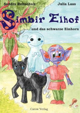 Simbir Elhof und das schwarze Einhorn