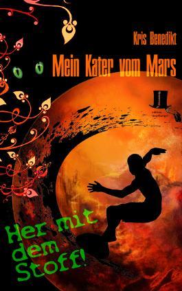 Mein Kater vom Mars - Her mit dem Stoff!: Science Fiction