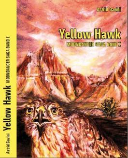 Yellow Hawk - Moondancer Saga Band I