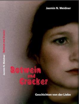 Rotwein und Cracker – Geschichten von der Liebe