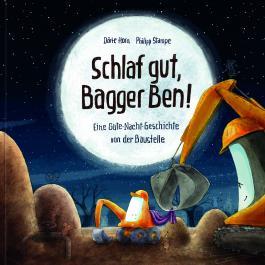 Schlaf gut, Bagger Ben!